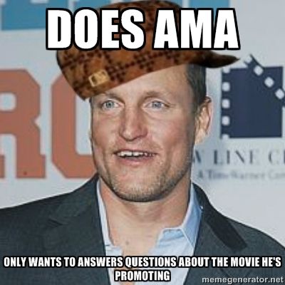 Woody Harrelson and the No-Good, Very Bad Reddit AMA