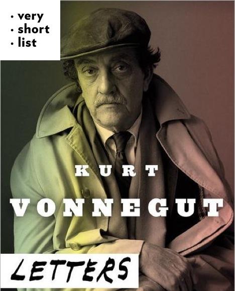 So It Goes: The Letters Of Kurt Vonnegut