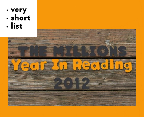 The Millions' Year In Reading 2012