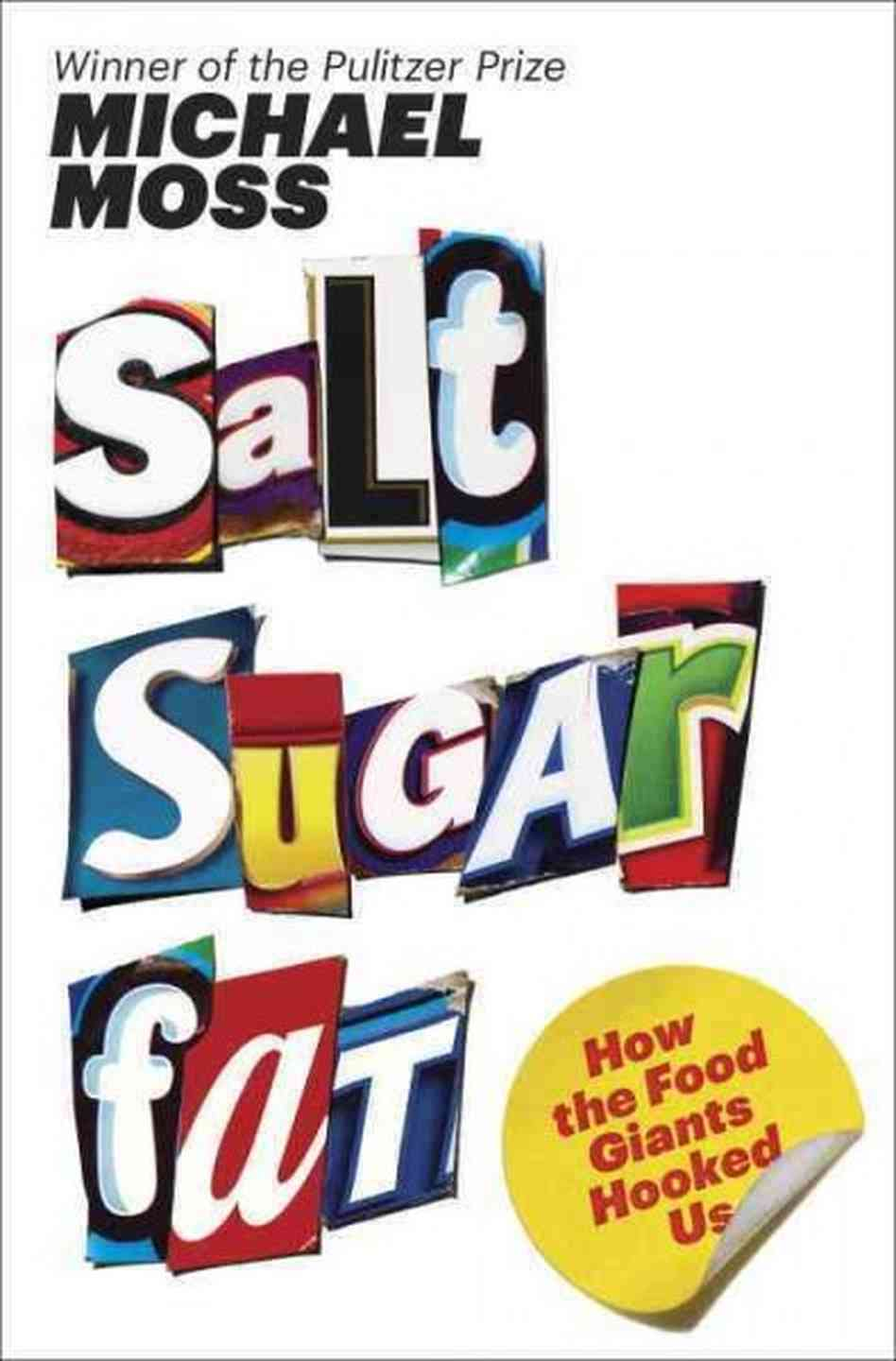 On the Page: Salt Sugar Fat by Michael Moss