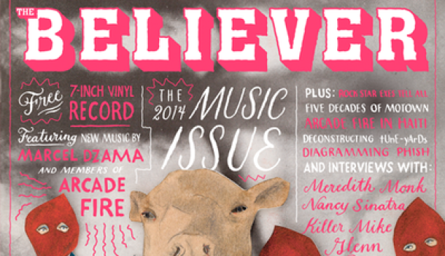 The latest issue of <em>The Believer</em>.