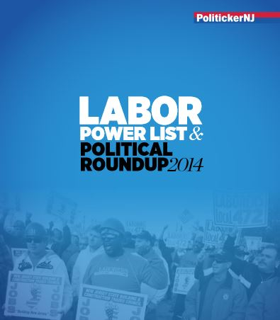 PolitickerNJ's Labor Power List and 2014 Political Roundup
