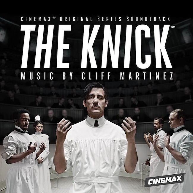 Behind the Sounds: Cliff Martinez, 'The Knick (Original Series Soundtrack)'
