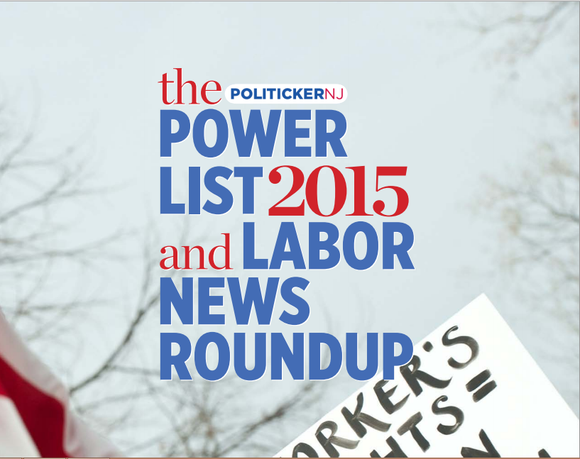 PolitickerNJ's 2015 Power List and Labor News Roundup