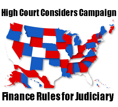 Another Citizens United? High Court Considers Campaign Finance Rules for Judiciary