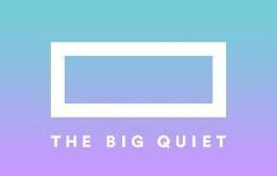 """The Big Quiet is a """"Massive Meditation for Modern People"""""""