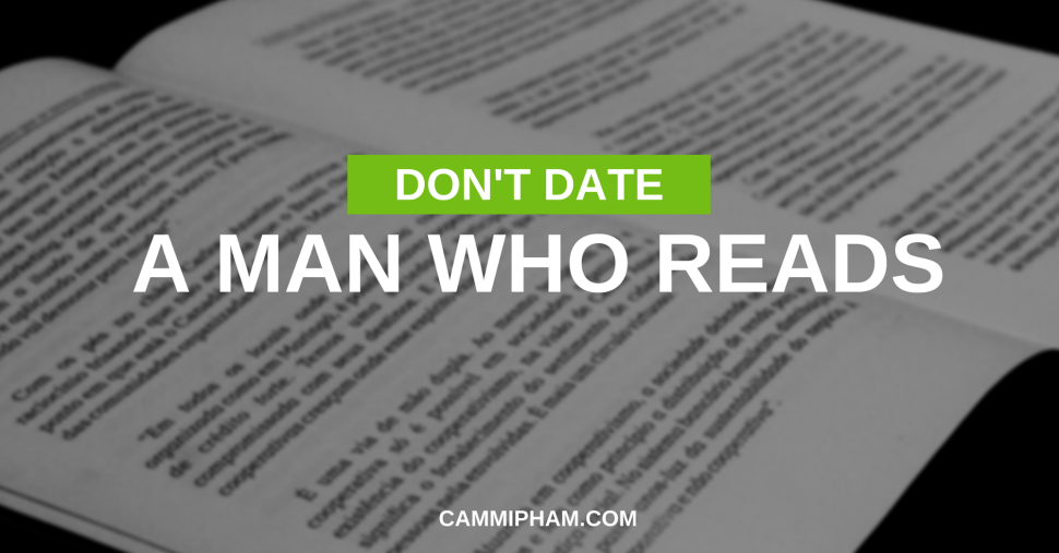 Don't Date a Man Who Reads