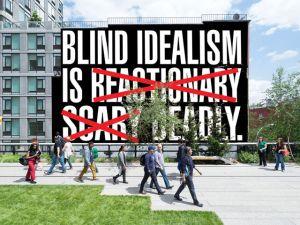 Barbara Kruger, Rendering of Untitled (Blind Idealism Is…), 2016.