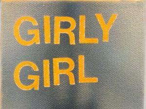 Girly Girl, (2013).