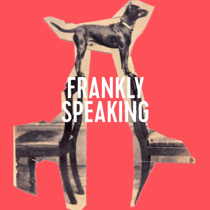 Frankly Speaking: How I Got Started