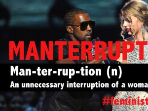 Manterruption courtesy of Kanye West.