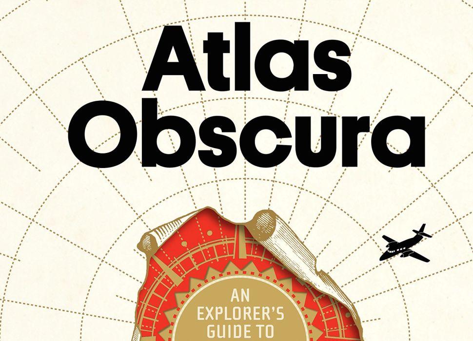 Atlas Obscura Will Rekindle Anyone's Adventurous Spirit