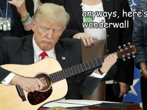 """Anyways, here's Wonderwall."""