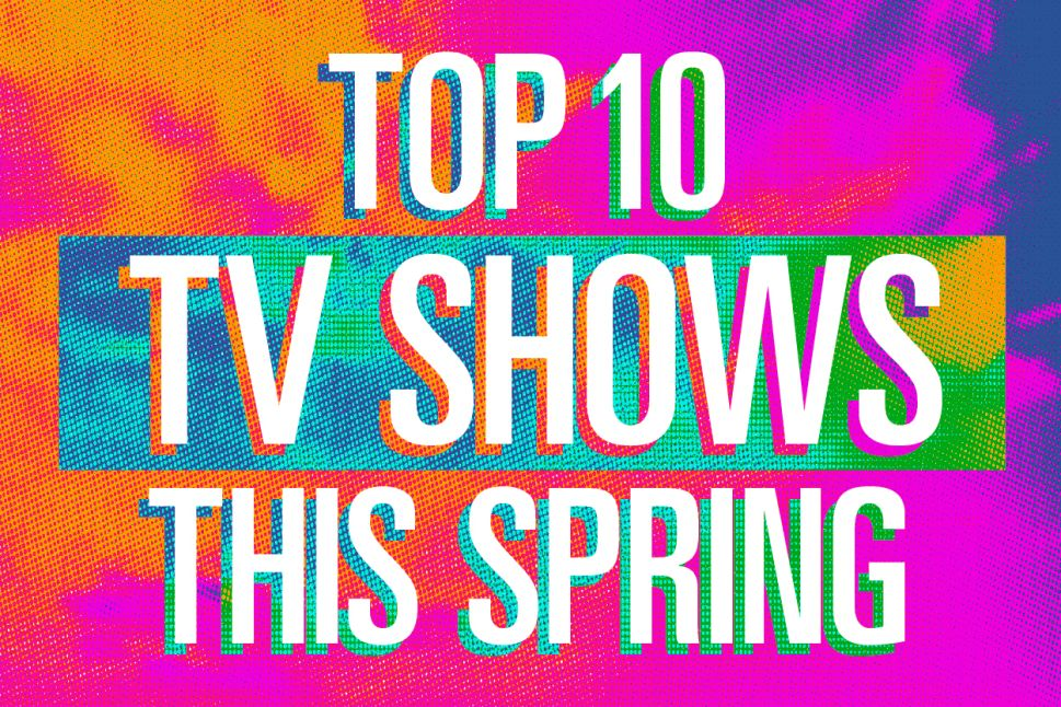 Top 10 TV Shows to Watch, Binge and Stream in Spring 2017