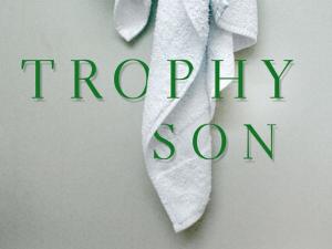 Trophy Son.