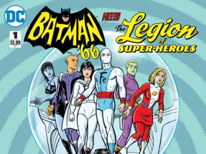 Batman '66 Meets the Legion of Superheroes.