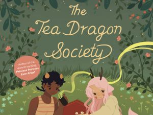 The Tea Dragon Society.