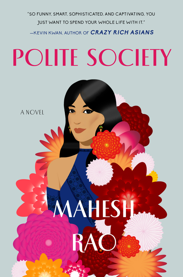 Author Mahesh Rao Delivers a 'Crazy Rich Asians' for India's Elite: 'Polite Society'