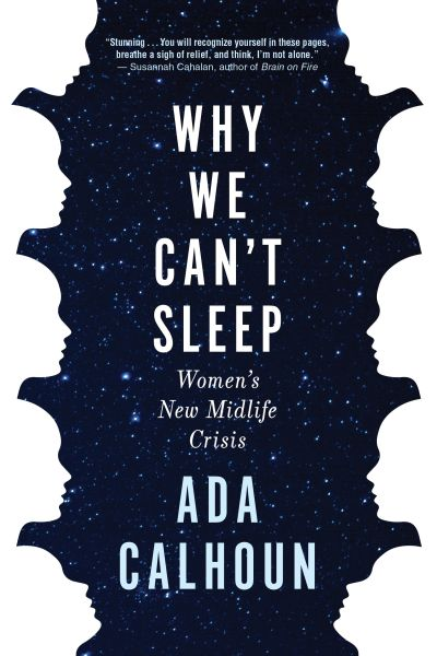 The cover of Ada Calhoun's Why we can't sleep,.