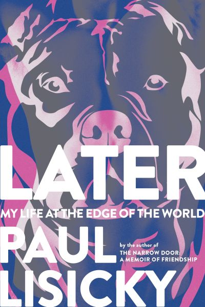 Later by Paul Lisicky.