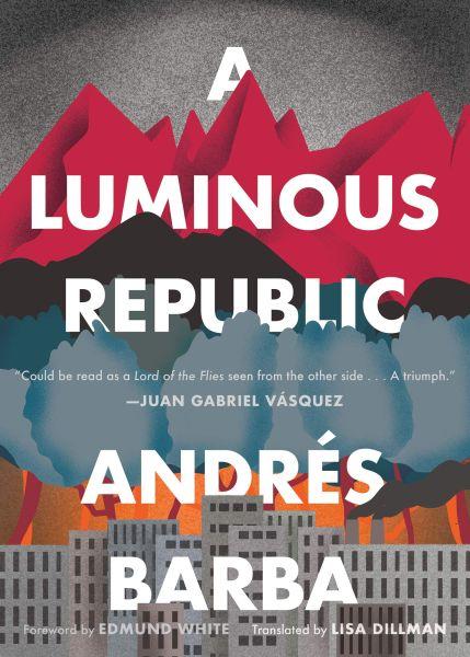 A Luminous Republic by Andrés Barba.