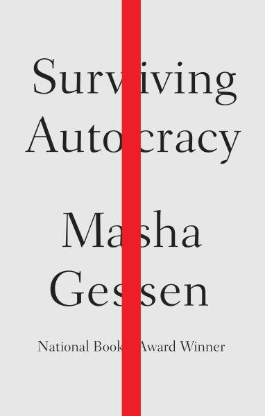 Surviving Autocracy by Masha Gessen.