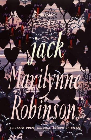 Jack by Marilynne Robinson.