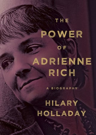The Power of Adrienne Rich by Hilary Holiday.