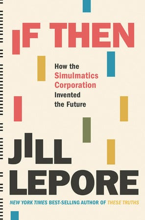 If Then by Jill Lepore.