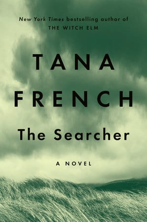 Tana French's 'The Searcher' Is An Ambiguous Morality Tale