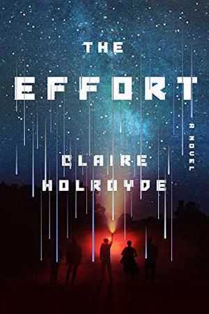 Review: The Effort by Claire Holroyde is the Modern Apocalyptic Novel