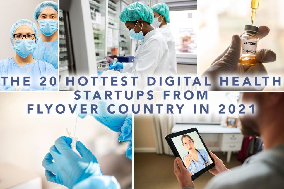 The 20 Hottest Digital Health Startups From Flyover Country, 2021