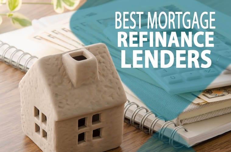 Best Mortgage Refinance Lenders for Refinancing a Home Loan (Best Rates)