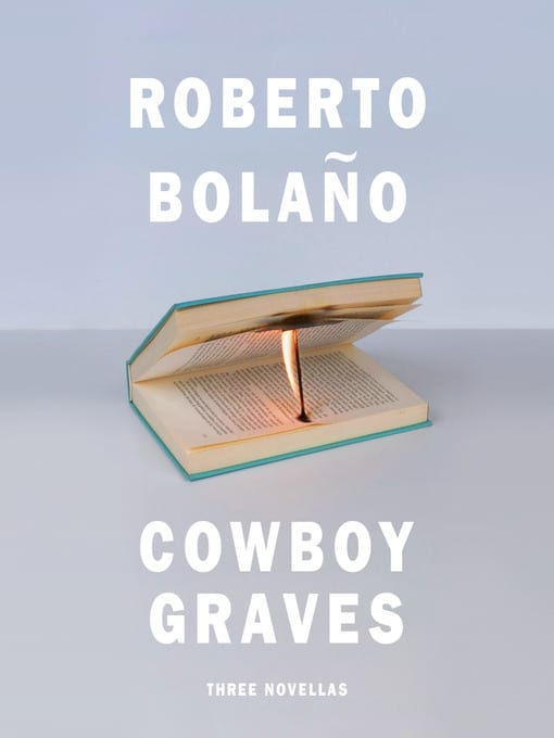 Antifascist Poets: On 'Cowboy Graves' by Roberto Bolaño