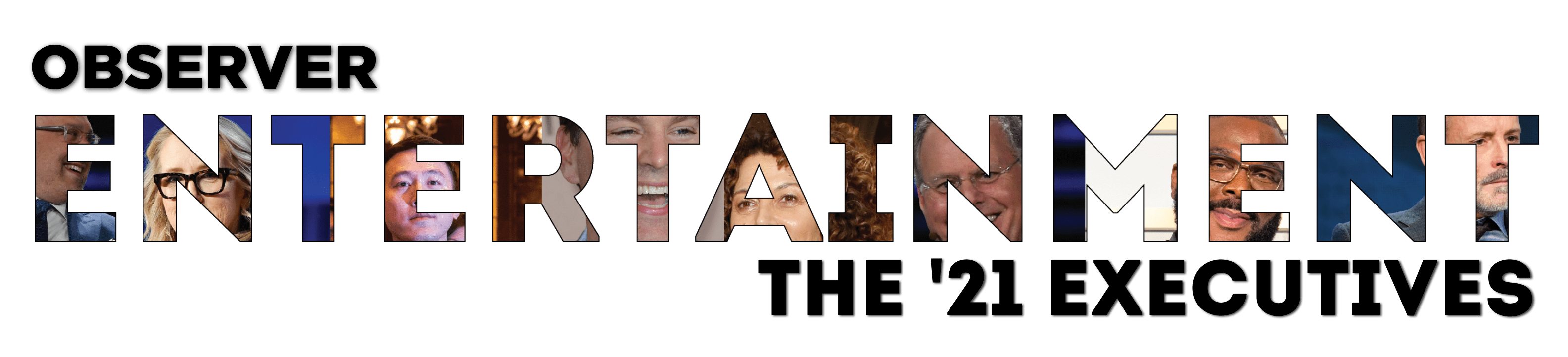 Observer Entertainment: The '21 Executives