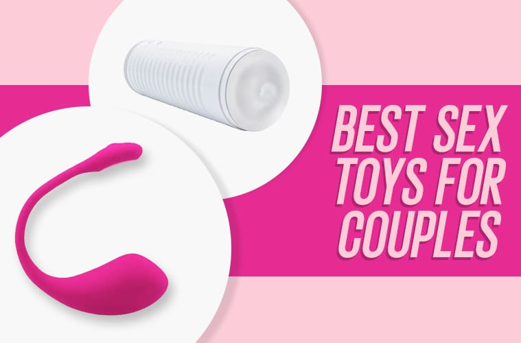 29 Best Sex Toys for Couples—Top Adult Toys to Spice Up Your Sex Life