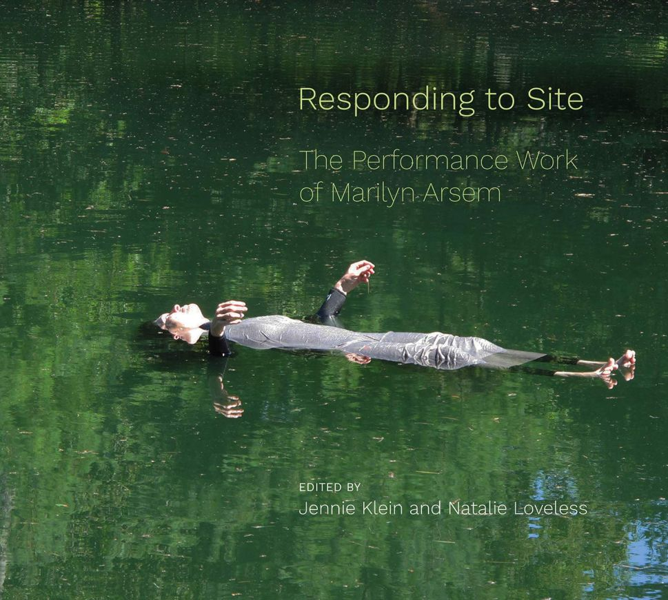 """Exploring New Sides to Performance Art: """"Responding to Site"""" on Marilyn Arsem"""